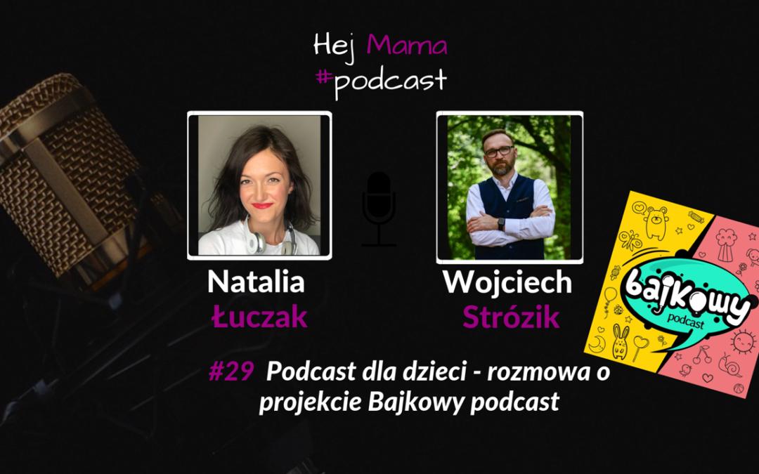 #29 Podcast dla dzieci: Rozmowa z Wojciechem Strózikiem