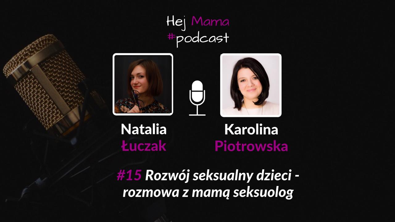 #15 Rozwój seksualny dzieci: Rozmowa z Karoliną Piotrowską