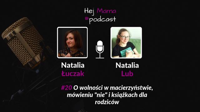 """#20 O wolności w macierzyństwie, mówieniu """"nie"""" i książkach dla rodziców: Rozmowa z Natalią Lub"""