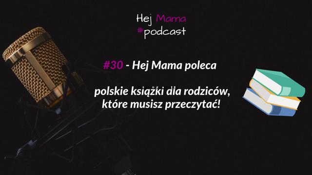 #30 Hej Mama poleca: 4 książki polskich autorek, które musisz przeczytać!