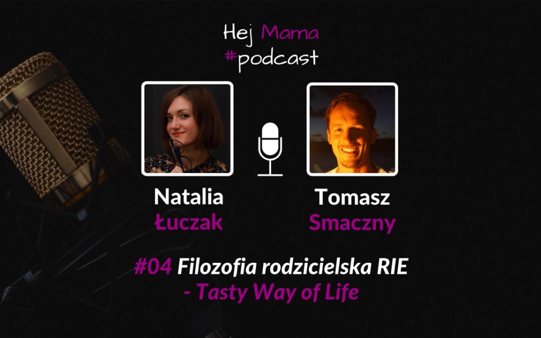 #4 Zasmakuj rodzicielstwa RIE z Tomaszem Smacznym -> Tasty Way of Life
