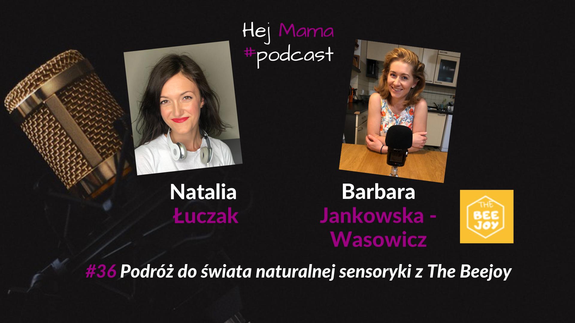 #36 – Podróż do świata naturalnej sensoryki z The Beejoy – rozmowa z Barbarą Jankowską Wąsowicz