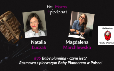 #35 – Baby planning – rozmowa z Magdą Marchlewską