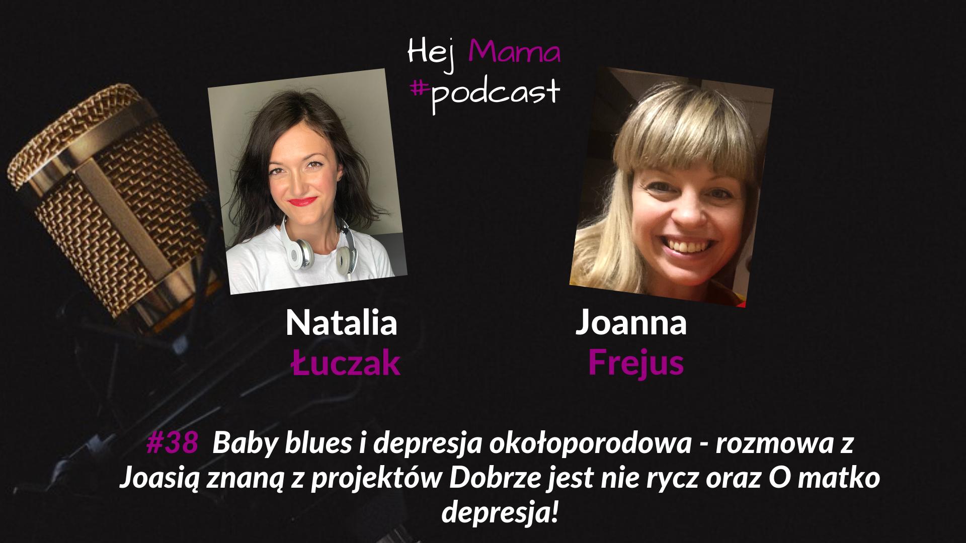 #038 – Baby Blues i depresja okołoporodowa – rozmowa z Joanną Frejus