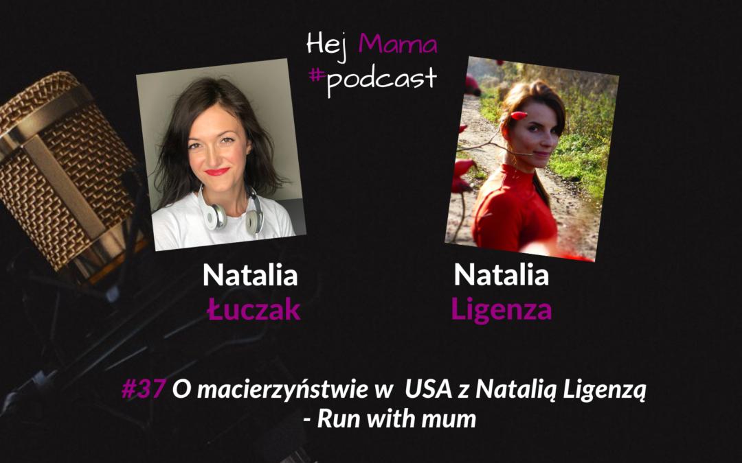#037 – o macierzyństwie w USA z Natalią Ligenzą (Run with mum)
