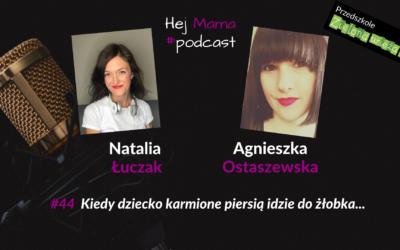 #044 – Kiedy dziecko karmione piersią idzie do żłobka… – rozmowa z Agnieszką Ostaszewską