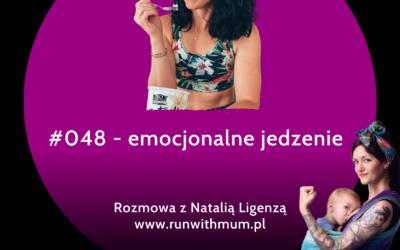 #048 – emocjonalne jedzenie – rozmowa z Natalią Ligenzą