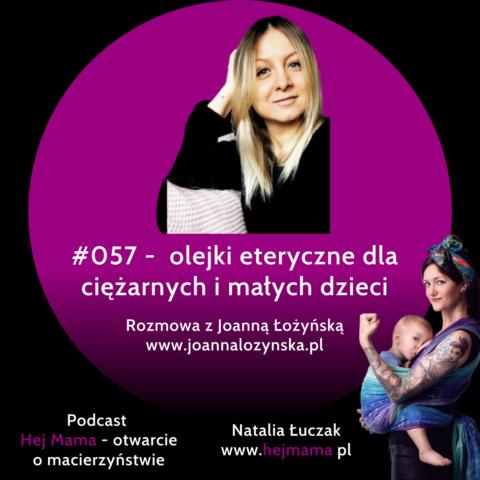 #057 – olejki eteryczne dla kobiet w ciąży i małych dzieci – rozmowa z Joasią Łożyńską