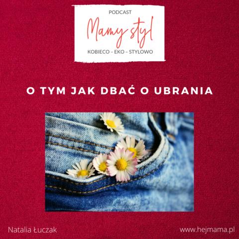 #009 – Mamy (eko) styl – jak dbać o ubrania