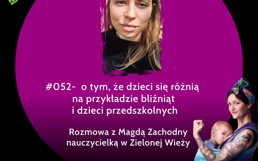 #052 – o tym, że dzieci się różnią na przykładzie bliźniąt i dzieci przedszkolnych – rozmowa z Magdą Zachodny