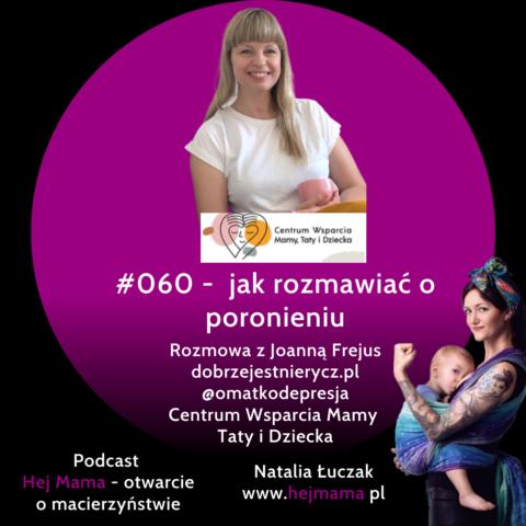 #060 – jak rozmawiać o poronieniu? – rozmowa z Joasią Frejus