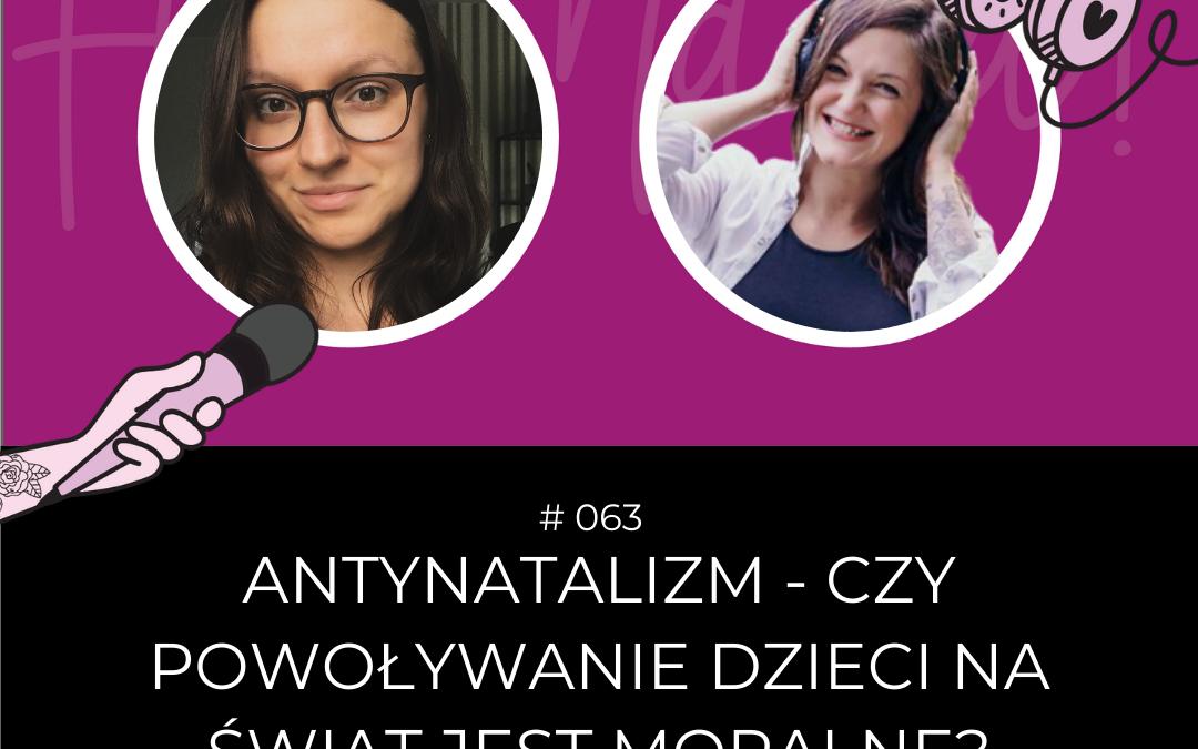 #063 – Antynatalizm – czy powoływanie dzieci na świat jest moralne? – rozmowa z Anią Bartosiewicz
