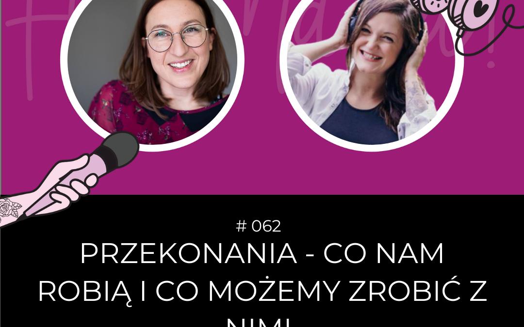 #062 – Przekonania – co nam robią i co możemy zrobić z nimi – rozmowa z Sylwią Włodarską