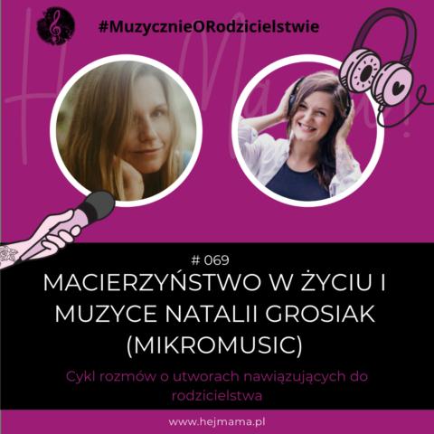 #069 – O macierzyństwie w życiu i muzyce Natalii Grosiak (Mikromusic)