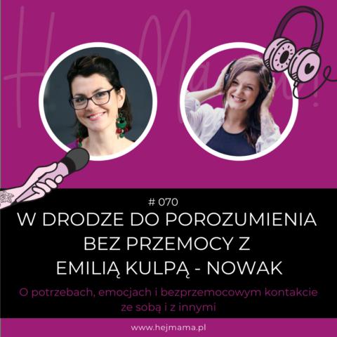 #070 – W drodze do porozumienia bez przemocy z Emilią Kulpą – Nowak